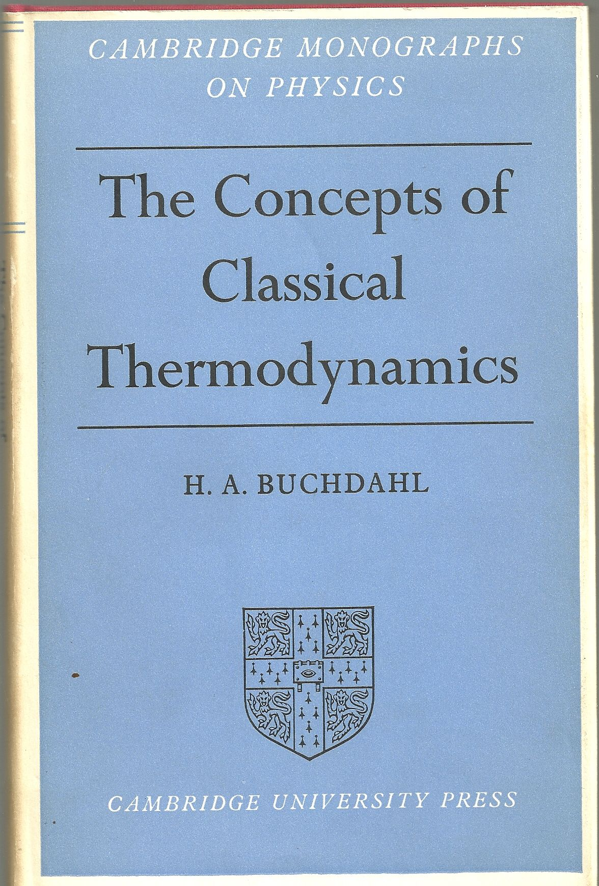The Concepts of Classical Thermodynamics. First Edition.